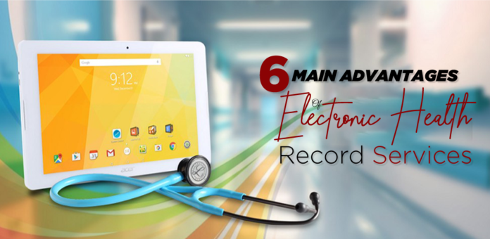 6 Main Advantages of Electronic Health Record Services